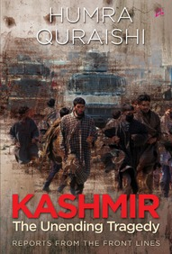 Kashmir: The Unending Tragedy - Reports from the Front Lines