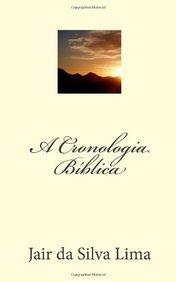 A Cronologia Biblica (Portuguese Edition)