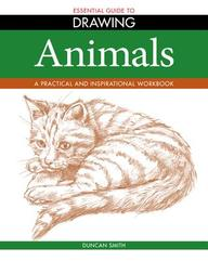 The Essential Guide To Drawing: Animals (essential Guide To Drawing Series)