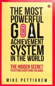 Most Powerful Goal Achievement System In The World