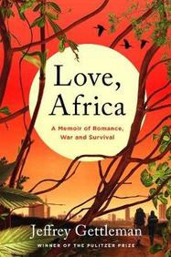 Love Africa : A Memoir Of Romance War & Survival