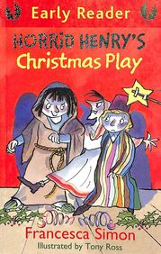 Horrid Henrys Christmas Play : Early Reader