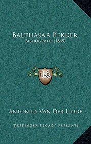 Balthasar Bekker: Bibliografie (1869)