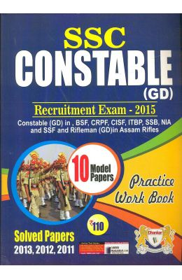 Ssc Constable Gd Recruitment Exam 2015 Practice    Workbook 10 Model Solved Papers 2013/2012/2011