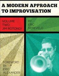 A Modern Approach to Improvisation, Volume 2: The Improvisational Style of Jim Rotondi