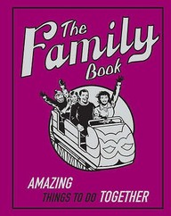 The Family Book: Amazing Things To Do Together (buster Books)
