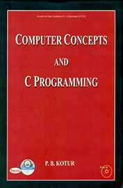 Computer Concepts And C Programming By P B Kotur Pdf