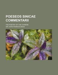 Poeseos Sinicae Commentarii; The Poetry of the Chinese
