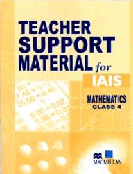 Teacher Support Material For Iais : Mathematics Class 4 [Teacher Support Material For Iais Mathematics]