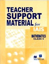 Teacher Support Material For Iais : Mathematics Class 5 [Teacher Support Material For Iais Mathematics]