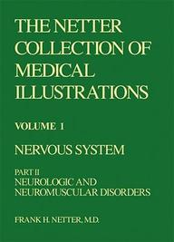 The Netter Collection Of Medical Illustrations - Nervous System: Part II - Neurologic And Neuromuscular Disorders