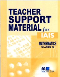 Teacher Support Material For Iais : Mathematics Class 6 [Teacher Support Material For Iais Mathematics]