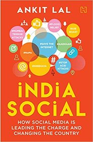India Social : How Social Media Is Leading The Charge And Changing The Country