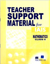 Teacher Support Material For Iais : Mathematics Class 8 [Teacher Support Material For Iais Mathematics]