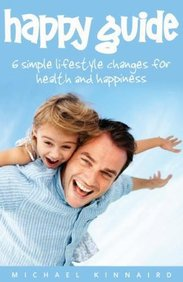 Happy Guide: 6 Simple Lifestyle Changes for Health and Happiness