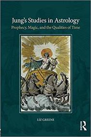 Jungs Studies in Astrology: Prophecy, Magic, and the Qualities of Time