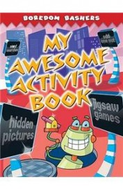 My Awesome Activity Book - Boredom Bashers