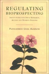 Regulating Bioprospecting: Institutions For Drug Research, Access, And Benefit Sharing