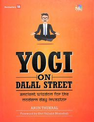 Yogi On Dalal Street – Ancient Wisdom For The Modern Day Investor