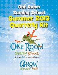 One Room Sunday School Summer 2013 Kit: Grow Your Faith by Leaps and Bounds