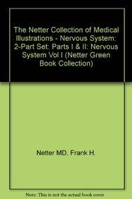 Nervous System, Parts 1 & 2: Anatomy And Physiology / Neurologic And Neuromuscular Disorders (Netter Collection Of Medical Illus