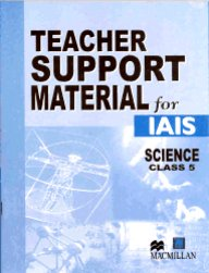 Teacher Support Material For Iais : Science Class 5 [Teacher Support Material For Iais Science]