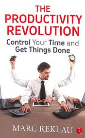 Productivity Revolution : Control Your Time & Get Things Done