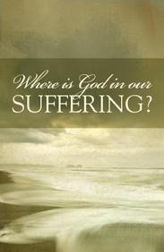 Where Is God in Our Suffering? : 25- Pack Tracts