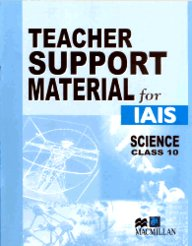 Teacher Support Material For Iais : Science Class 10 [Teacher Support Material For Iais Science]