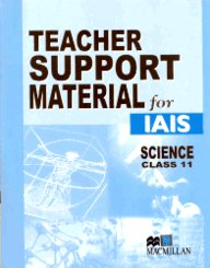 Teacher Support Material For Iais : Science Class 11 [Teacher Support Material For Iais Science]