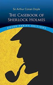 The Casebook of Sherlock Holmes (Dover Thrift Editions)