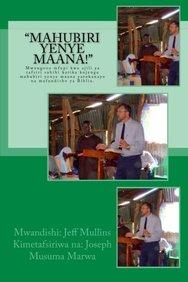 """""""Mahubiri Yenye Maana!"""": Mwongozo mfupi kwa ajili ya tafsiri sahihi katika kujenga mahubiri yenye maana yatokanayo na mafundisho ya Biblia. (Swahili Edition)"""