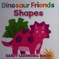 Dinosaur Friends Shapes : Early Learning Book