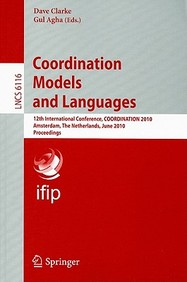 Coordination Models And Languages: 12th International Conference, Coordination 2010, Amsterdam, The Netherlands, June 7-9, 2010,