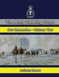 """The Army Catering Corps """"Our Memories"""" Volume Two (Colour) (Volume 2)"""
