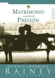 Matrimonio A Prueba De Presion Pressure Proof Your Marriage