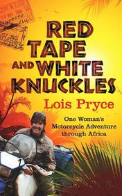 Red Tape and White Knuckles: One Woman's Adventure Through Africa
