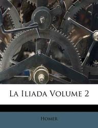 La Iliada Volume 2