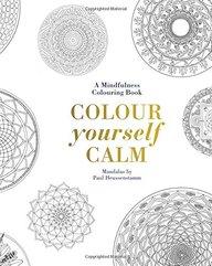 Mindfullness : Colour Yourself Calm