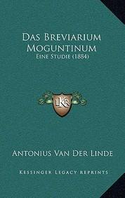Das Breviarium Moguntinum: Eine Studie (1884)