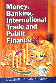 Money Banking International Trade & Public Finance
