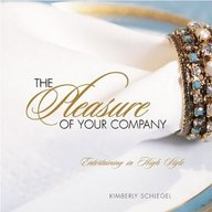 The Pleasure Of Your Company: Entertaining In High Style