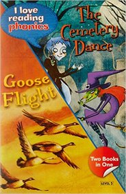 Cemetery  Dance & Goose  Flight : I Love Reading Phonics  Level 5  Two Books In One