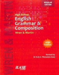Wren & Martin High School English Grammar & Composition  : Regular Edition
