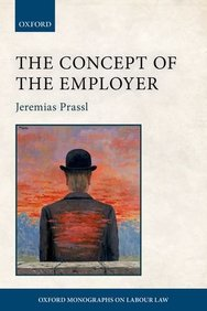 The Concept of the Employer (Oxford Monographs on Labour Law)