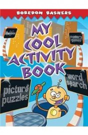 My Cool Activity Book - Boredom Bashers