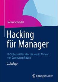 Hacking Fur Manager: It-Sicherheit Fur Alle, Die Wenig Ahnung Von Computern Haben.