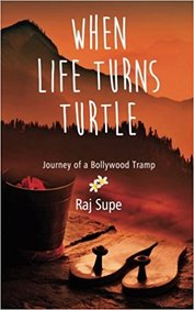 When Life Turns Turtle : Journey Of A Bollywood Tramp