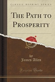 The Path to Prosperity (Classic Reprint)