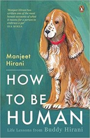 How To Be Human  : Life Lessons From Buddy Hirani